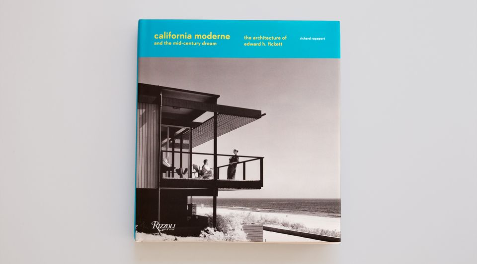 Cover of California Moderne and the Mid-Century Dream - The Architecture of Edward H. Fickett